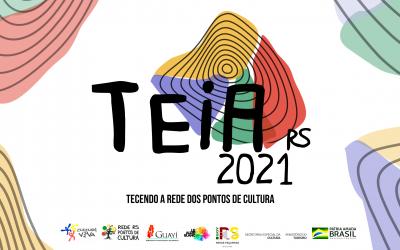 TEIA RS 2021 – Tecendo a Rede dos Pontos de Cultura
